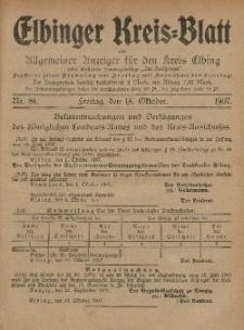 Kreis-Blatt des Königlich Preußischen Landraths-Amtes zu Elbing, Nr. 86 Freitag 18 Oktober 1907