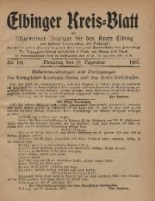 Kreis-Blatt des Königlich Preußischen Landraths-Amtes zu Elbing, Nr. 101 Dienstag 10 Dezember 1907