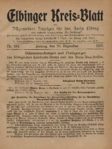 Kreis-Blatt des Königlich Preußischen Landraths-Amtes zu Elbing, Nr. 104 Freitag 20 Dezember 1907