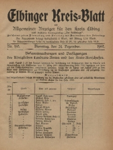 Kreis-Blatt des Königlich Preußischen Landraths-Amtes zu Elbing, Nr. 105 Dienstag 24 Dezember 1907