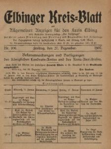 Kreis-Blatt des Königlich Preußischen Landraths-Amtes zu Elbing, Nr. 106 Freitag 27 Dezember 1907
