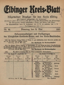 Kreis-Blatt des Königlich Preußischen Landraths-Amtes zu Elbing, Nr. 44 Dienstag 31 Mai 1910