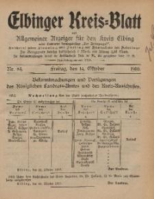 Kreis-Blatt des Königlich Preußischen Landraths-Amtes zu Elbing, Nr. 84 Freitag 14 Oktober 1910