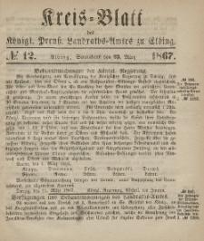 Kreis-Blatt des Königlich Preußischen Landraths-Amtes zu Elbing, Nr. 12 Sonnabend 23 März 1867