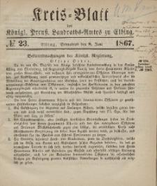Kreis-Blatt des Königlich Preußischen Landraths-Amtes zu Elbing, Nr. 23 Sonnabend 8 Juni 1867