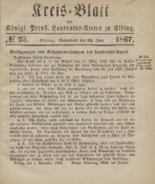 Kreis-Blatt des Königlich Preußischen Landraths-Amtes zu Elbing, Nr. 25 Sonnabend 22 Juni 1867