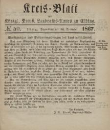 Kreis-Blatt des Königlich Preußischen Landraths-Amtes zu Elbing, Nr. 50 Sonnabend 14 Dezember 1867