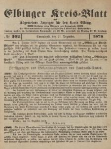 Kreis-Blatt des Königlich Preußischen Landraths-Amtes zu Elbing, Nr. 102 Sonnabend 21 Dezember 1878