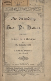 Die Gründung der Stadt Pr. Holland : Festspiel in 4 Aufzügen zum 29. September 1897