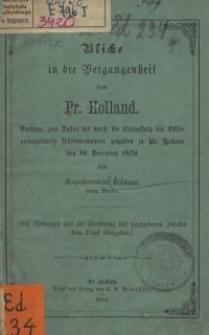 Blicke in die Vergangenheit von Pr. Holland : Vortrag, zum Besten der durch die Sturmfluth der Ostsee verunglückten...
