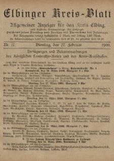 Kreis-Blatt des Königlich Preußischen Landraths-Amtes zu Elbing, Nr. 17 Dienstag 27 Februar 1900
