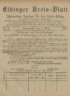 Kreis-Blatt des Königlich Preußischen Landraths-Amtes zu Elbing, Nr. 18 Sonnabend 3 März 1900