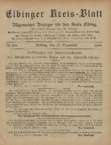 Kreis-Blatt des Königlich Preußischen Landraths-Amtes zu Elbing, Nr. 104 Freitag 21 Dezember 1900