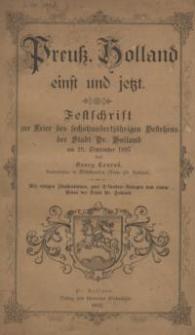 Preuss. Holland einst und jetzt : Festschrift zur Feier des sechshundertjährigen Bestehens der Stadt Pr. Holland am 29...