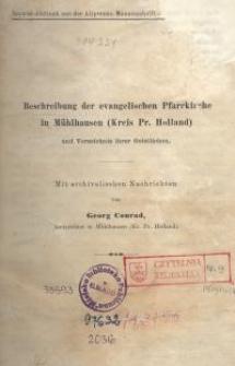 Beschreibung der evangelischen Pfarrkirche in Mühlhausen (Kreis Pr. Holland) und Verzeichnis ihrer Geistlichen