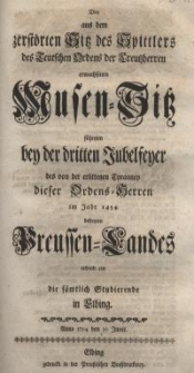Den aus dem zerstörten Sitz des Spittlers des Teutschen Ordens der Creutherren erwachsenen Musen-Sitz führeten bey der ...