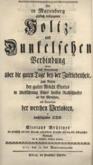 Der in Marienburg glücklich vollzogenen Holtz- und Dunkelschen Verbindung widmete diese Betrachtung über die guten Tage bey...