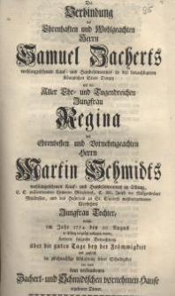 Die Verbindung des Ehrenhaften und Wohlgeachten Herrn Samuel Dacherts wohlangesehenen Kauf- und Handelsmannes in der ...