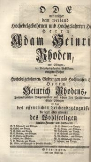 Ode mit welcher dem weiland Hochedelgebohrnen und Hochgelahrten Herrn Adam Heinrich Rhoden, aus Elbingen...
