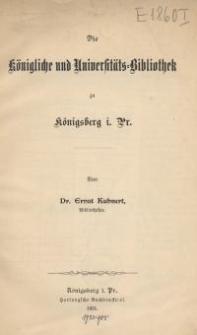 Die Königliche und Universitäts-Bibliothek zu Königsberg i Pr.