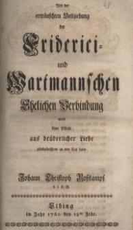 Bey der erwünschten Vollziehung der Friderici – und Hartmannschen Ehelichen Verbindung wolte seine Pflichte aus brüderlicher...