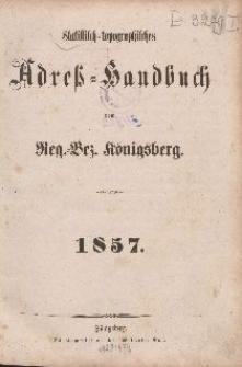 Statistisch-topographisches Adreß-Handbuch vom Reg.-Bez. Königsberg 1857 Königsberg
