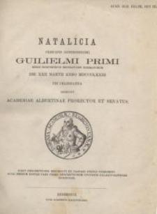 Natalicia principis generosissimi Guilielmi primi regis Borussorum imperatoris Germanorum die XXII Martii anno MDCCCLXXIII