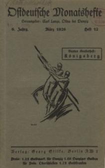 Ostdeutsche Monatshefte Nr. 12, März 1926, 6 Jahrgang