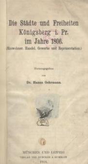Die Städte und Freiheiten Königsberg i. Pr. im Jahre 1806 (Einwohner, Handel, Gewerbe und Represäntation)