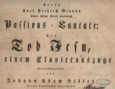 Herrn Carl Heinrich Grauns...Passions-Cantate : der Tod Jesu...