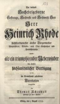 Der weiland hochedelgeborne Gestrenge, Hochveste und Hochweise Herr Herr Heinrich Rhode ...