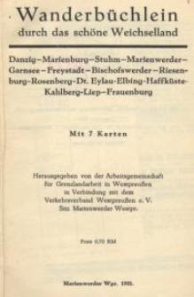 Wanderbüchlein durch das schöne Weichselland : Danzig-Marienburg-Stuhm-Marienwerder-Garnsee-Freystadt-Bischofswerder...