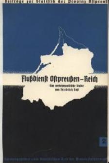 Flussdienst Ostpreussen-Reich : Das deutsch-polnische Wasserstraßennetz und seine verkehrspolitische Bedeutung
