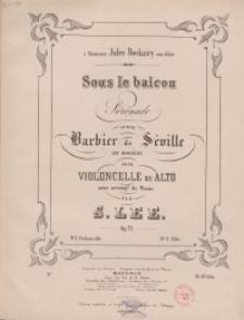 Sous le balcon : Serenade sur le Barbier de Seville. Op. 75