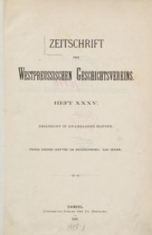 Zeitschrift des Westpreußischen Geschichtsvereins, 1896-1899, H. 35-39