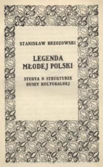 Legenda Młodej Polski : studya o strukturze duszy kulturalnej
