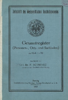 Zeitschrift des Westpreußischen Geschichtsvereins, 1932, H. 1-70 ( Register)