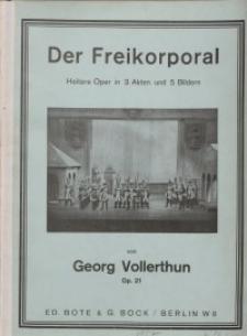 Der Freikorporal. Heitere Oper in drei Akten und fünf Bildern…