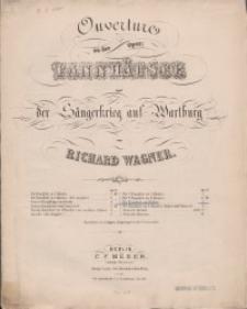 Ouverture zu der Oper : Tannhäuser und der Wartburg Sängerkrieg auf Wartburg : Pianoforte
