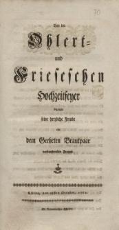 Bey der Ohlert- und Friesischen Hochzeitfeyer bezeigte seine herzliche Freude ein dem Geehrten Brautpaar verbundenster Freund