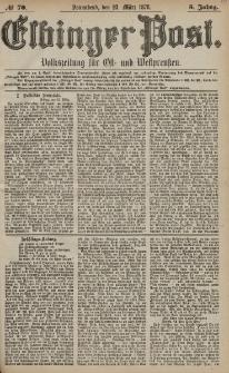 Elbinger Post, Nr. 70 Sonnabend 23 März 1878, 5 Jahrg.