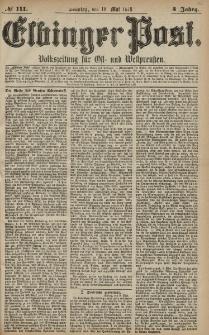 Elbinger Post, Nr. 111 Sonntag 12 Mai 1878, 5 Jahrg.