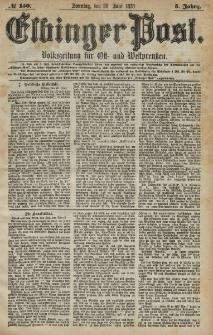 Elbinger Post, Nr. 150 Sonntag 30 Juni 1878, 5 Jahrg.