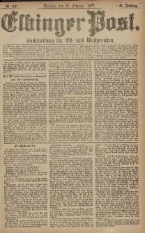 Elbinger Post, Nr. 47 Dienstag 25 Februar 1879, 6 Jahrg.