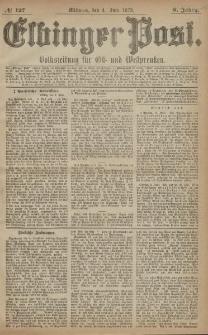 Elbinger Post, Nr. 127 Mittwoch 4 Juni 1879, 6 Jahrg.