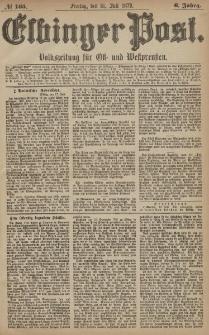 Elbinger Post, Nr. 165 Freitag 18 Juli 1879, 6 Jahrg.