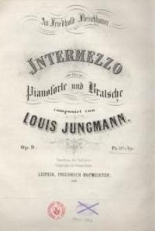 Intermezzo für Pianoforte und Bratsche. Op. 9