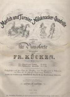 Marsch und Turnier. Nußknacker-Quadrille : Op. 85