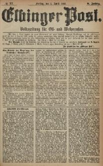 Elbinger Post, Nr. 77, Freitag 1 April 1881, 8 Jahrg.