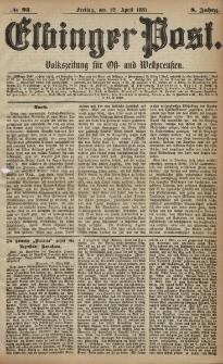 Elbinger Post, Nr. 93, Freitag 22 April 1881, 8 Jahrg.